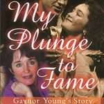 Gaynor Young - My Plunge to Fame
